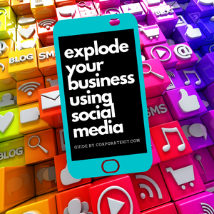 Complete Guide To Explode Your Business Leveraging Social Media In 2020
