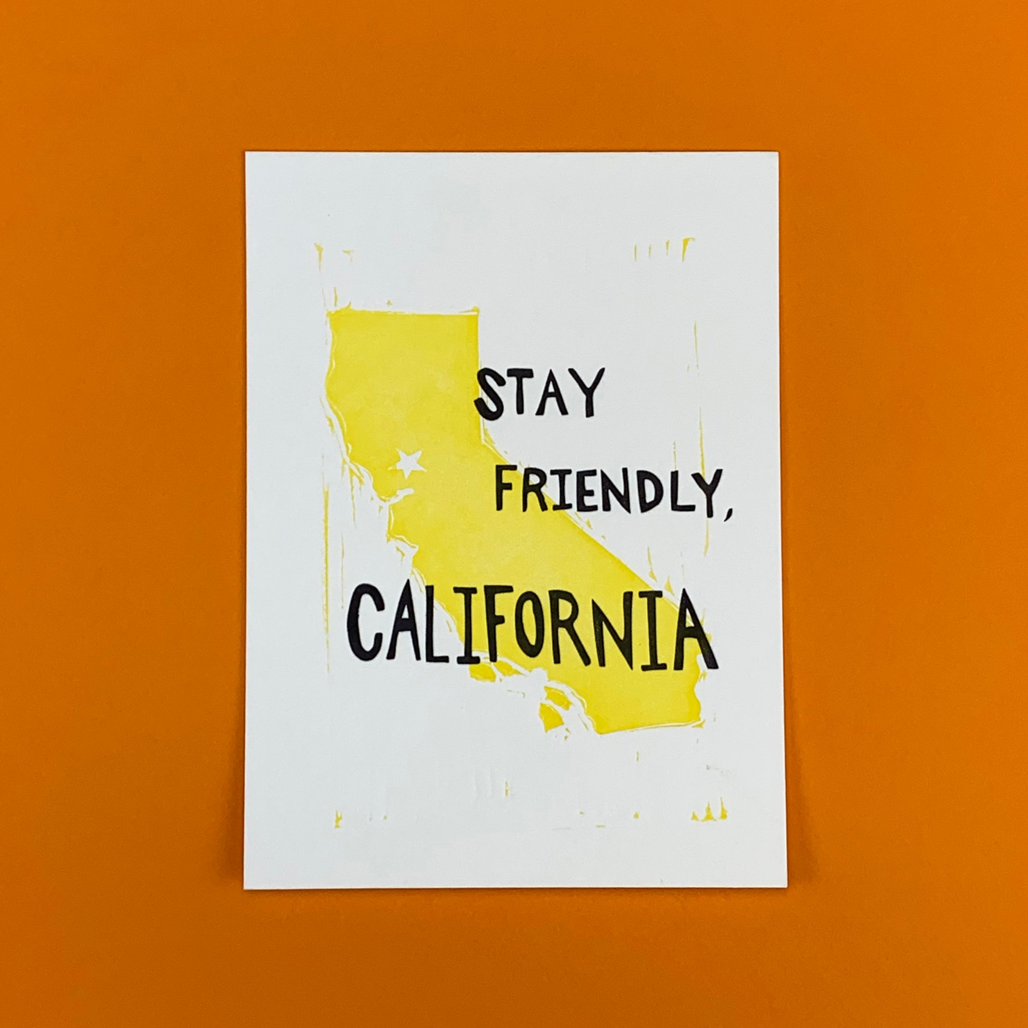 Stay Friendly, California Letterpressed Print