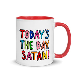 Today's the Day, Satan! Mug