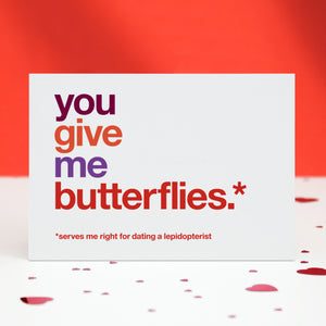 'You Give Me Butterflies' Funny Love card