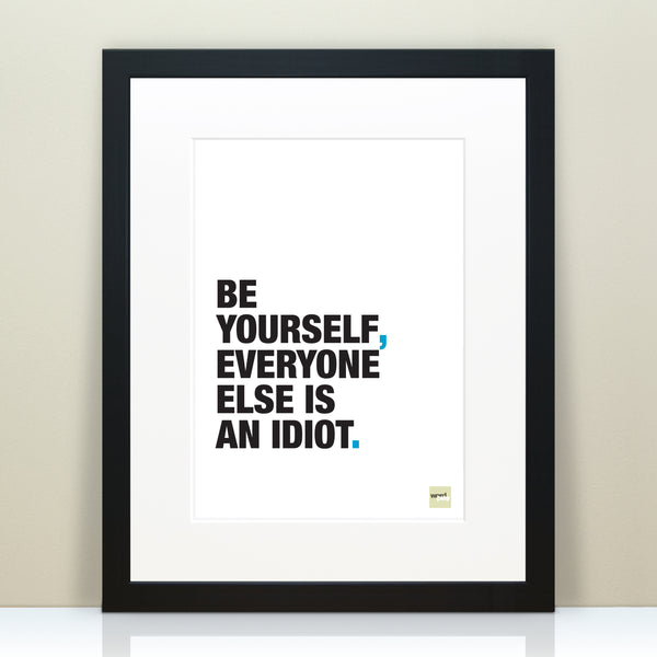 Funny 'Be Yourself' Inspirational Quote Print / SECOND