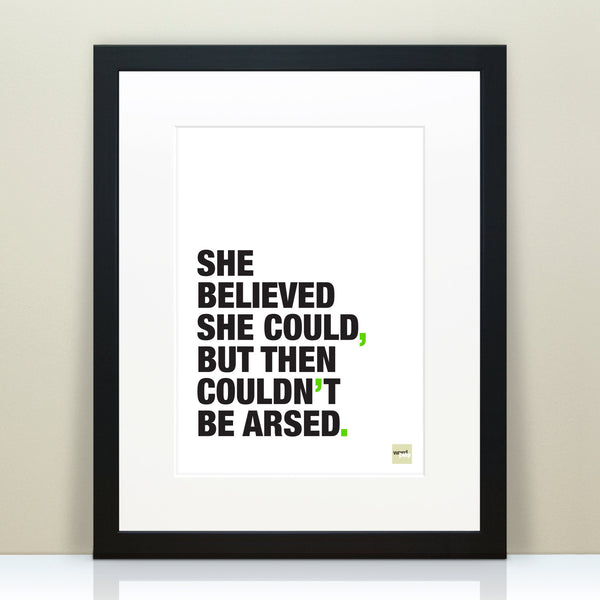 Funny 'She Believed She Could' Motivational Quote Print