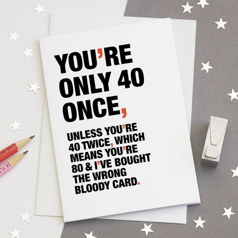 Funny Quote 40th Birthday Card