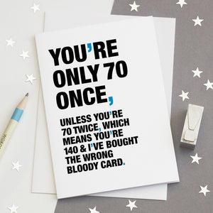 Funny Quote 70th Birthday Card