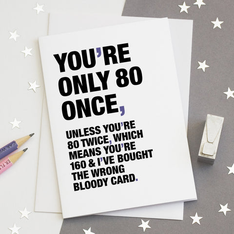 Funny Quote 80th Birthday Card