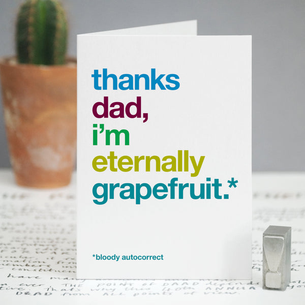 Autocorrect 'Grapefruit' Funny Card For Dad / SECOND