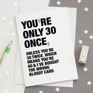 Funny Quote 30th Birthday Card / SECOND