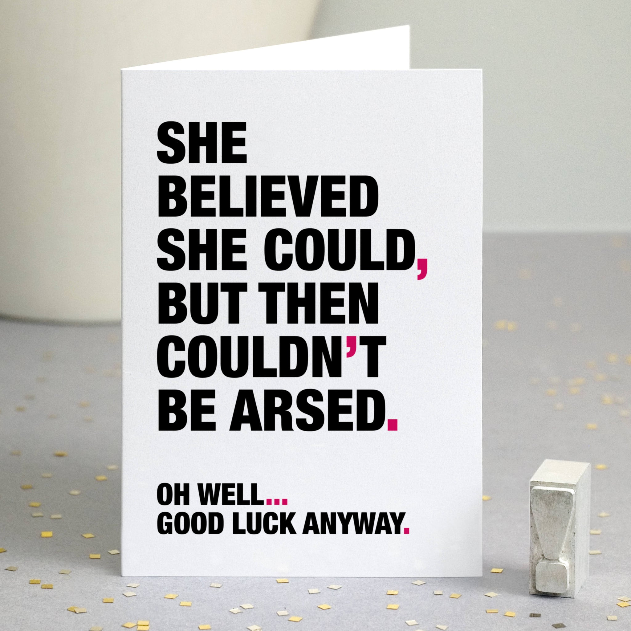 Funny Motivational Quote 'Good Luck' Card