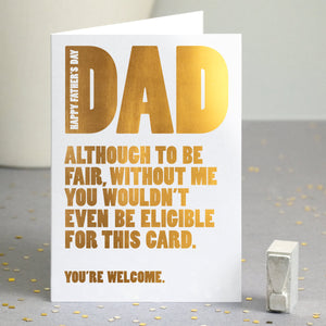 Gold Foil 'You're Welcome' Funny Father's Day Card