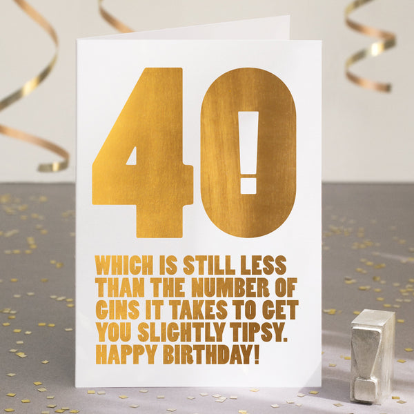 Gold Foil Funny 40th Birthday Card