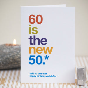 Funny 60th Birthday Card / SECOND
