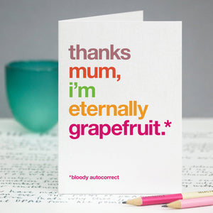 Autocorrect 'Grapefruit' Funny Card For Mum