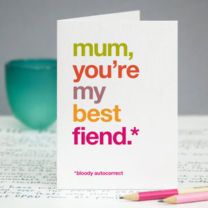 Autocorrect 'Fiend' Funny Card For Mum