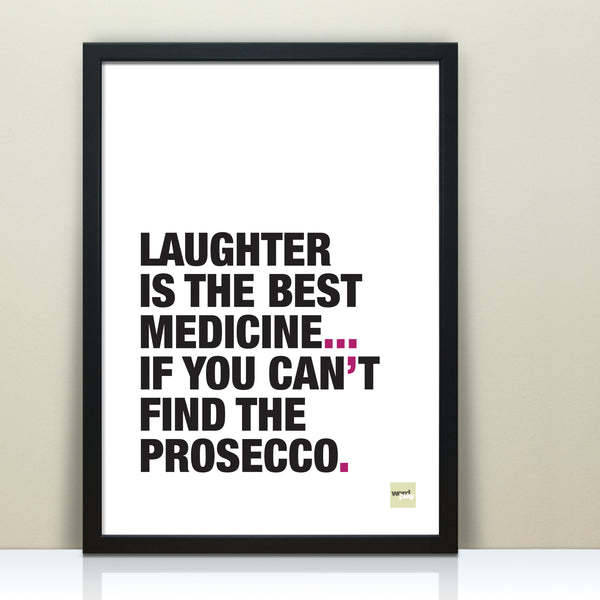 Funny Quote Print For Prosecco Lovers