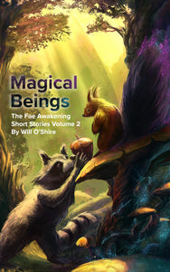 Magical Beings : The Fae Awakening Short Stories Volume 2