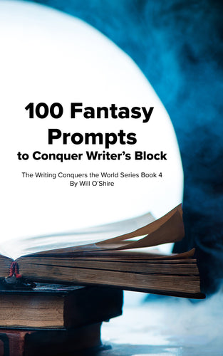 100 Fantasy Prompts to Conquer Writer's Block