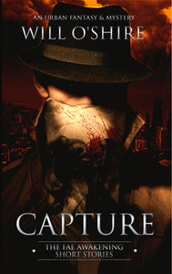 Capture : The Fae Awakening Short Stories - Print Only