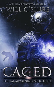 Caged : An Urban Fantasy & Mystery (Book 3 of The Fae Awakening)