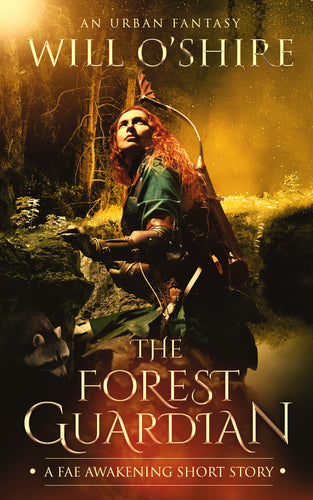 The Forest Guardian : An Urban Fantasy (A Fae Awakening Short Story)