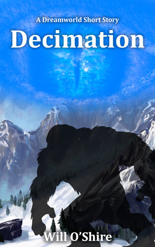 Decimation (A Dreamworld Short Story)