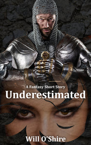 Underestimated (A Fantasy Short Story)