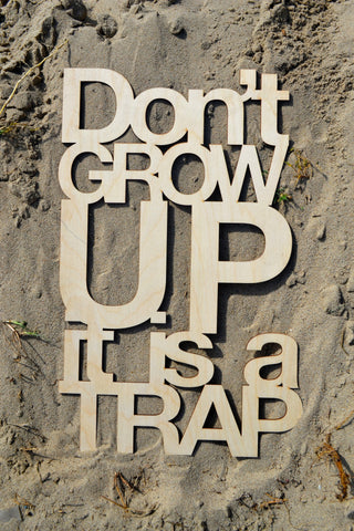 Don't Grow Up Wall Art