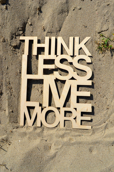 Think Less Live More Wall Art