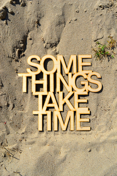Some Things Take Time Wall Art