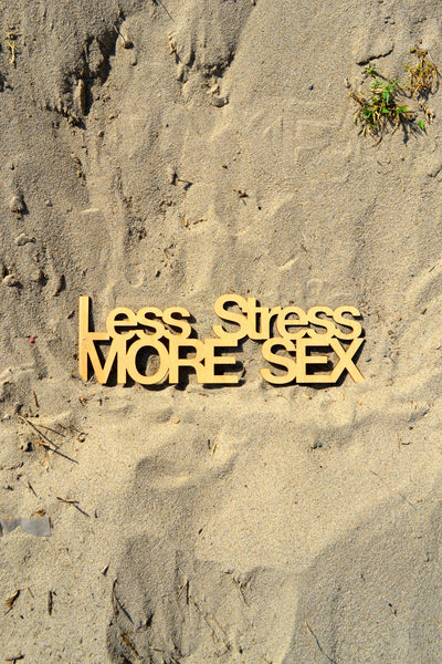 Less Stress More Sex Wall Art