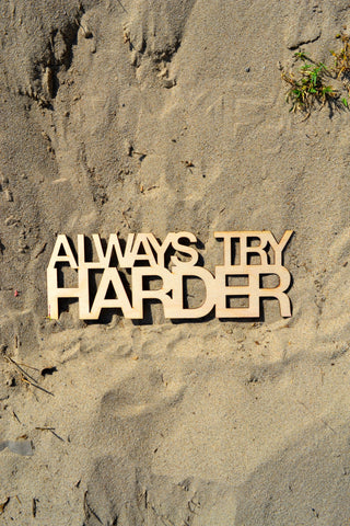 Always Try Harder Wall Art