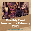 Monthly Tarot Forecast for February 2021