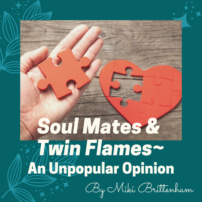 Soul Mates & Twin Flames~ An Unpopular Opinion