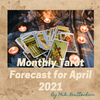 Monthly Tarot Forecast for April 2021