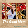 The Good Mom