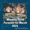 Monthly Tarot Forecast for March 2021