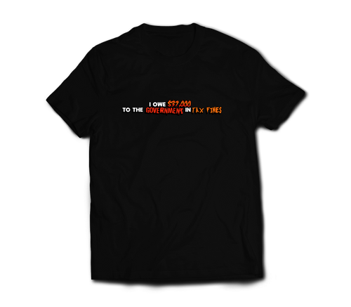 Tax Fines Fire Tee (Printed)