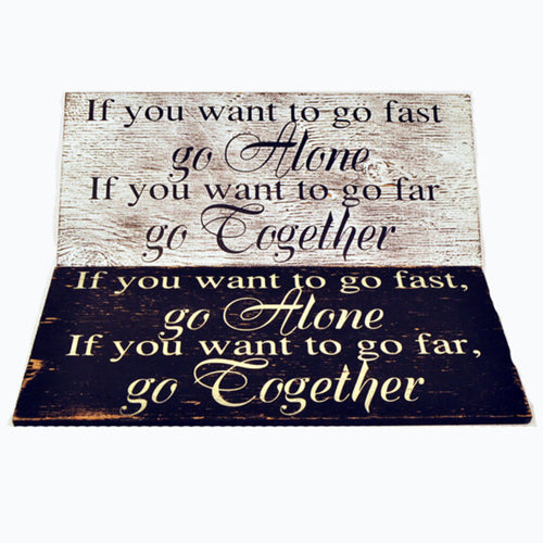 Alone / Go Together Wood Sign - Made in USA