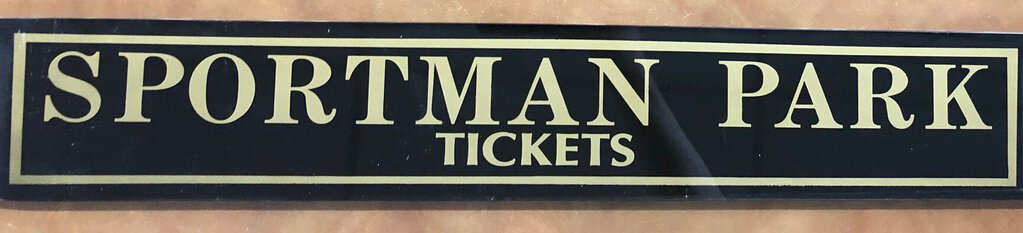 Sportsman's Park Glass Ticket Booth Sign