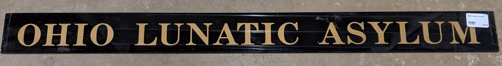 Ohio Lunatic Asylum Glass Sign (skinny)