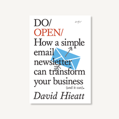 Do Open by David Hieatt book cover on white background
