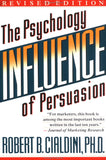 Influence: The Psychology of Persuasion - Robert Cialdini