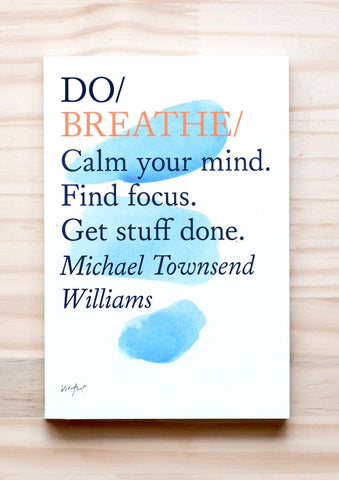 Do Breathe  - Calm your mind. Find focus. Get stuff done