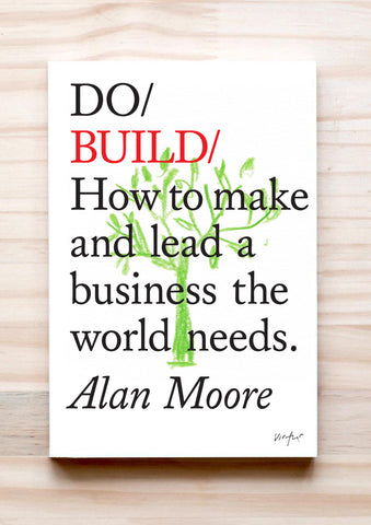 Do Build - How to make and lead a business the world needs