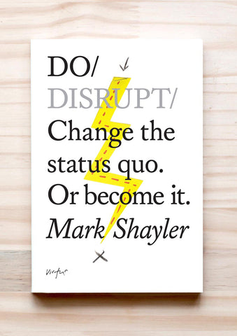 Do Disrupt – Change the status quo or become it