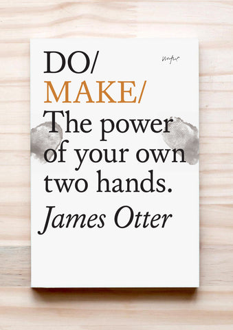 Do Make - The power of your own two hands.