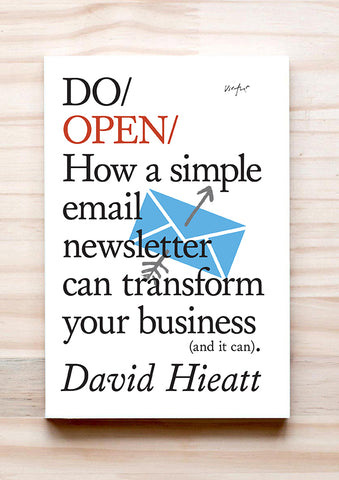 Do Open - How a simple email newsletter can transform your business (and it can)