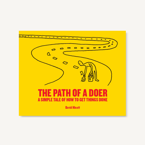 The Path of a Doer: A simple tale of how to get things done