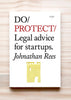 Front cover of Do Protect: Legal advice for startups, by Johnathan Rees