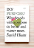 Front cover of Do Purpose: Why brands with a purpose do better and matter more, by David Hieatt