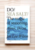 Front cover of Do Sea Salt: The magic of seasoning, by Alison, David and Jess Lea-Wilson